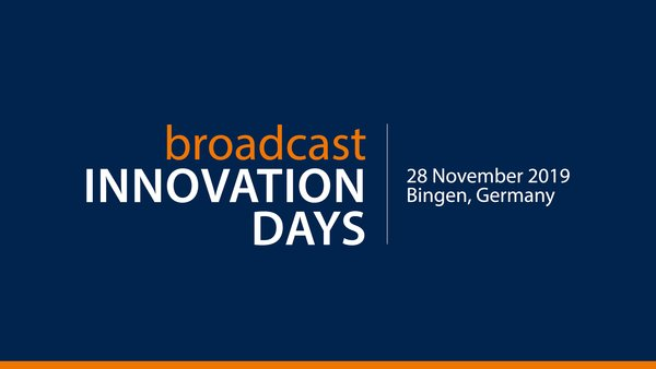 Broadcast Innovation Days Bingen 2019